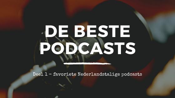 Mijn favoriete Nederlandstalige podcasts