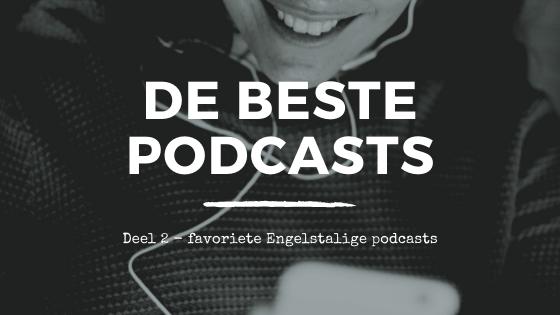 De beste Engelstalige podcasts op een rij